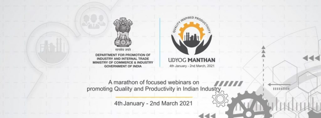 Udyog Manthan, a marathon of webinars covering 45 sectors focused on Quality and Productivity 1