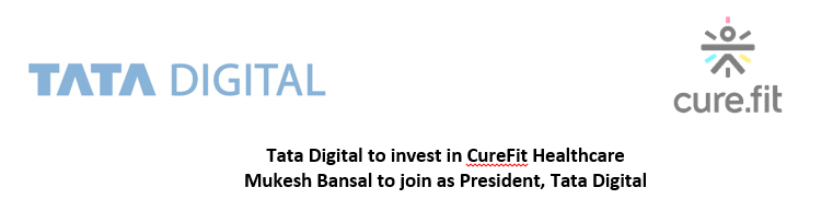 Tata Digital to invest in CureFit Healthcare Mukesh Bansal to join as President, Tata Digital 1