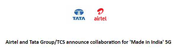 Airtel and Tata Group/TCS announce collaboration for 'Made in India' 5G 1